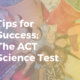 The ACT science test: Tips for test day